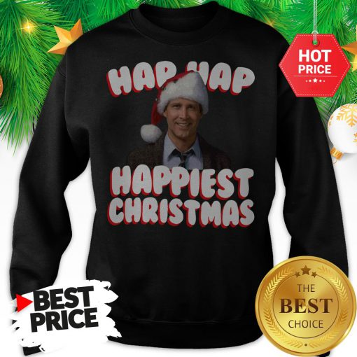 And We're Gonna Have The Hap Hap Happiest Christmas Sweatshirt