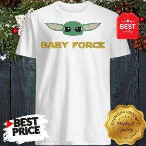 Baby Yoda Force Star Wars A Good Shirt