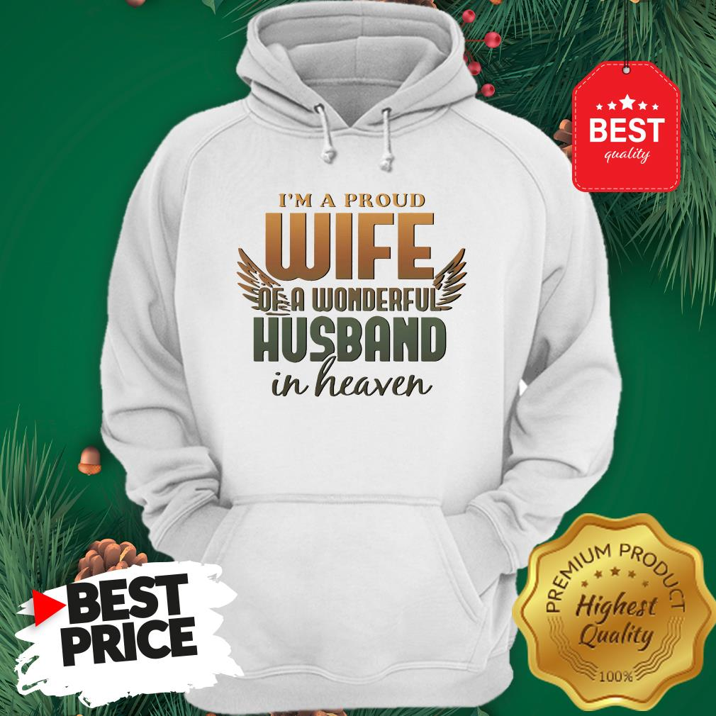I'm A Proud Wife Of A Wonderful Husband In Heaven Angel Wings Hoodie