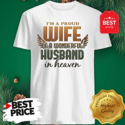 I'm A Proud Wife Of A Wonderful Husband In Heaven Angel Wings Shirt