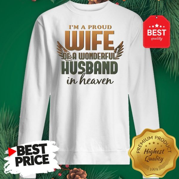 I'm A Proud Wife Of A Wonderful Husband In Heaven Angel Wings Sweatshirt