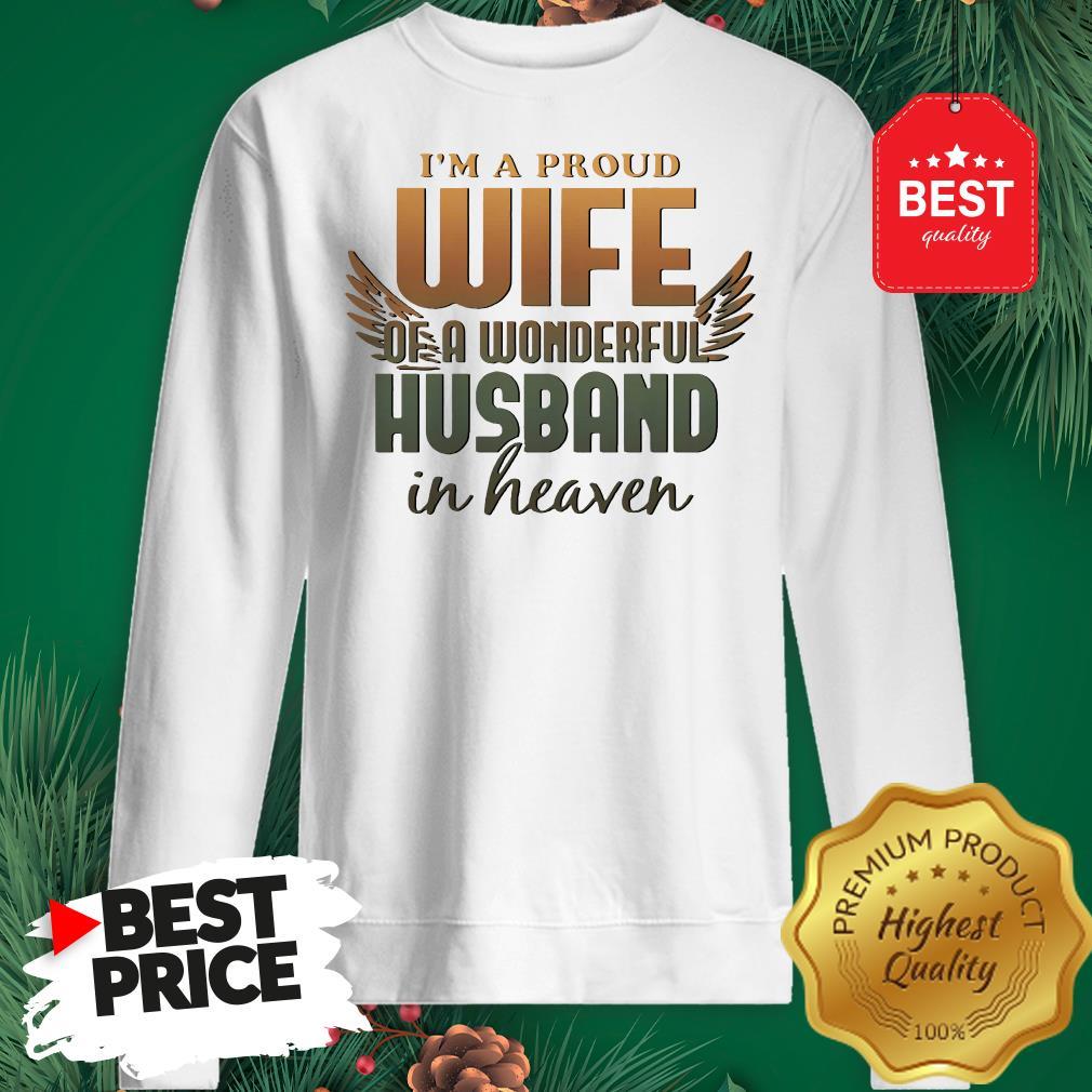 I'm A Proud Wife Of A Wonderful Husband In Heaven Angel Wings Sweatshirt