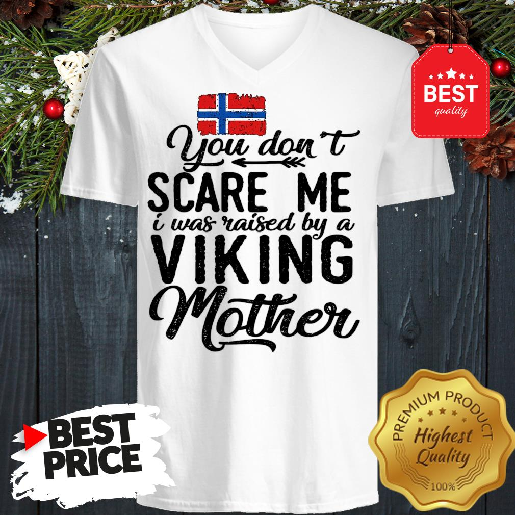 Norwegian Flag You Don't Scare Me I Was Raised By A Viking Mother V-Neck