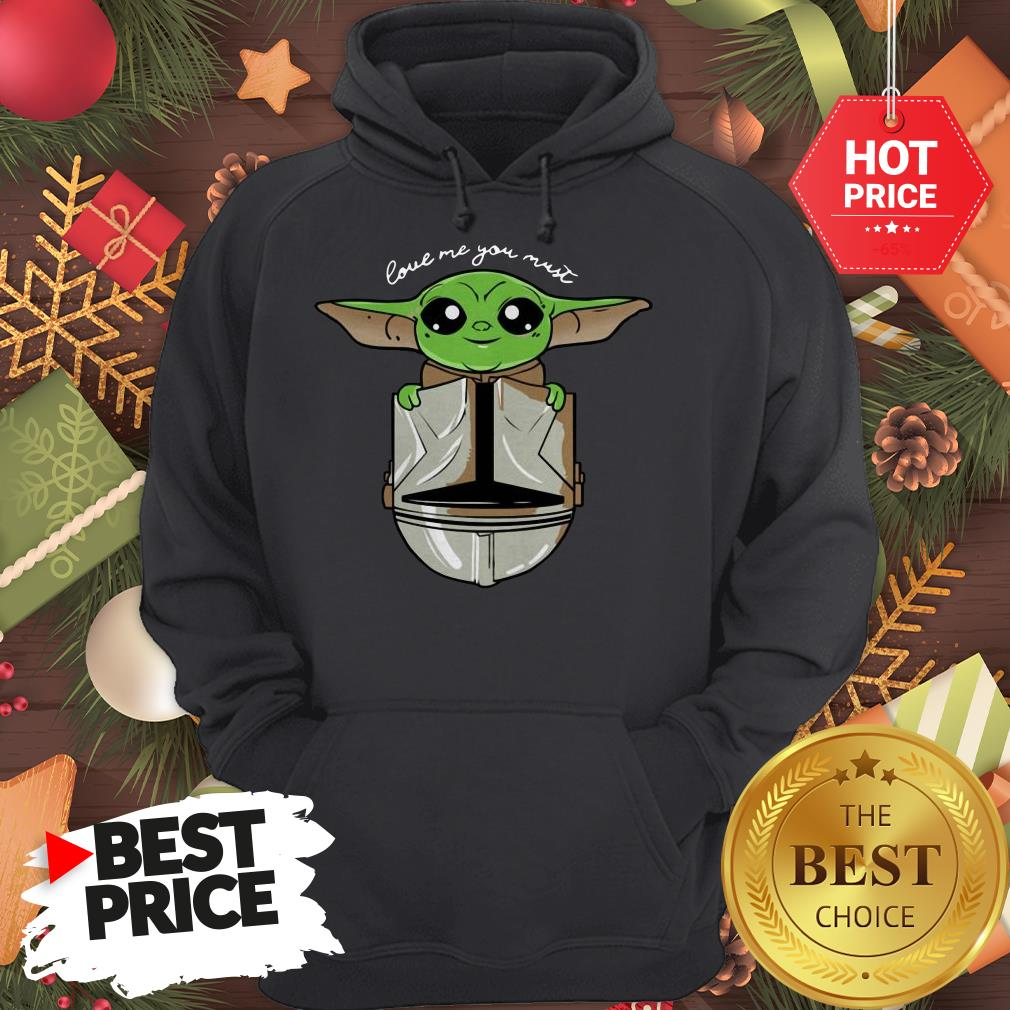 Official Baby Yoda Love Me You Must Hoodie