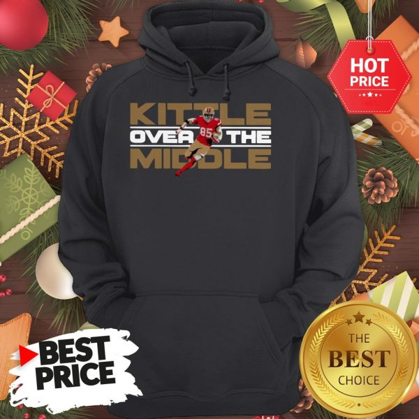 Official George Kittle Kittle Over The Middle Hoodie