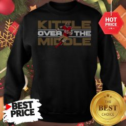 Official George Kittle Kittle Over The Middle Sweatshirt