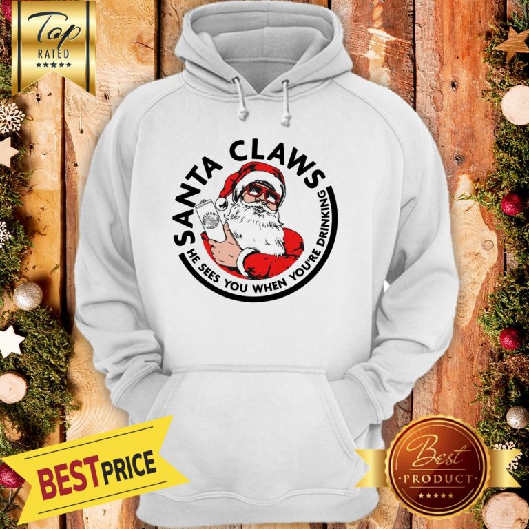 Official Santa Claws He Sees You When You're Drinking Hoodie