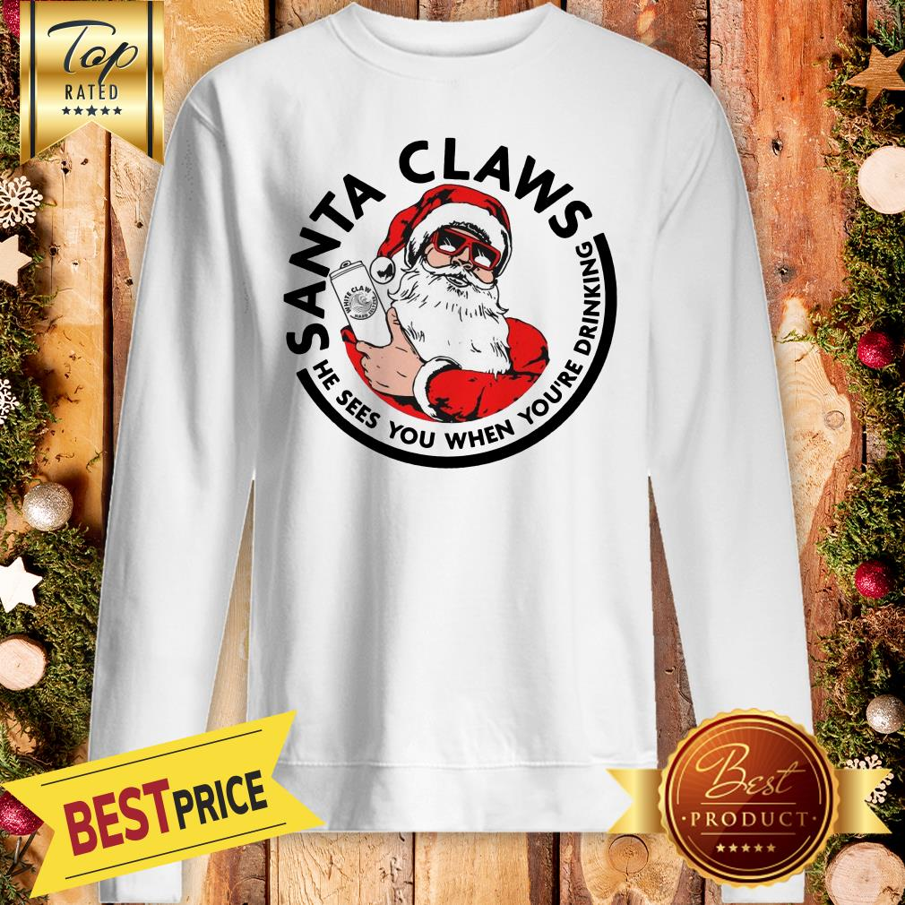 Official Santa Claws He Sees You When You're Drinking Sweatshirt