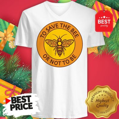 Official To Save The Bee Or Not To Be V-Neck