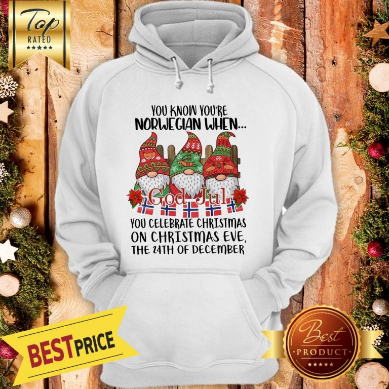 Official You Know You're Norwegian When God Jul You Celebrate Christmas Hoodie