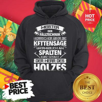 Spalten Kurz Gesagt Der Herr Des Holzes Hoodie