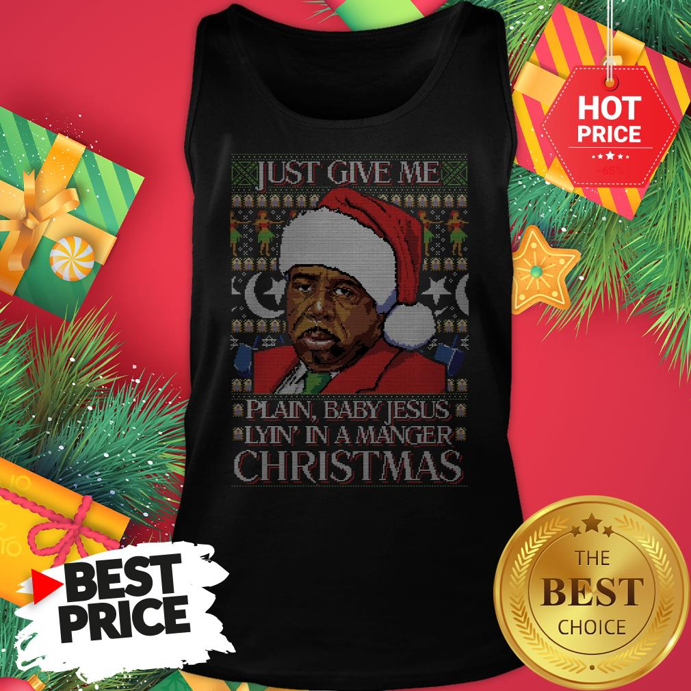 Stanley Hudson Just Give Me Plain Baby Jesus Lyn In A Manger Christmas Ugly Tank Top