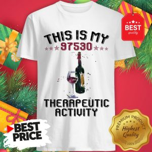 This Is My 97530 Therapeutic Activity Shirt