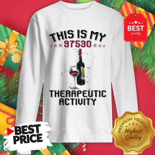 This Is My 97530 Therapeutic Activity Sweaatshirt