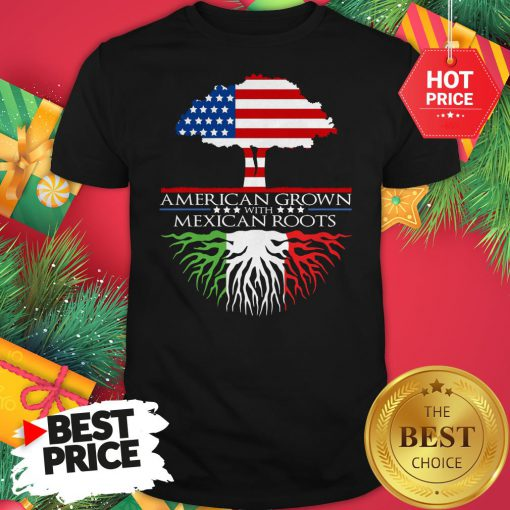 American Grown with Mexican Roots Shirt