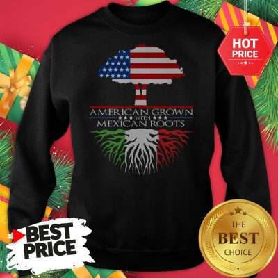 American Grown with Mexican Roots Sweatshirt