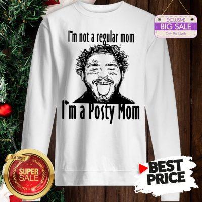 Hot Post Malone I'm Not A Regular Mom I'm A Posty Mom Sweatshirt
