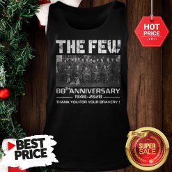 Hot Pretty The Few 80th Anniversary Thank You For The Memories Tank Top