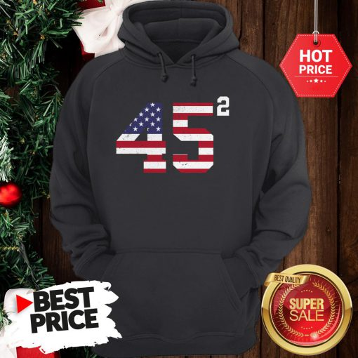 Official 45 Squared Trump 2020 Second Time President Hoodie