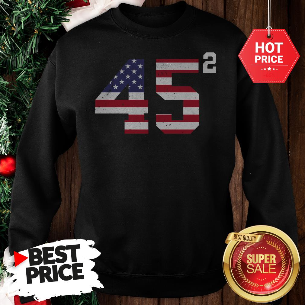 Official 45 Squared Trump 2020 Second Time President Sweatshirt
