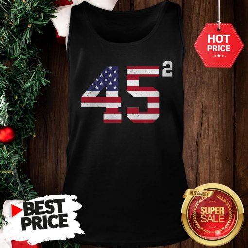 Official 45 Squared Trump 2020 Second Time President Tank Top