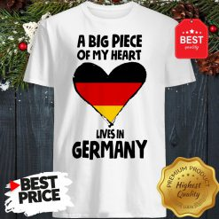 Official A Big Piece Of My Heart Lives In Germany Shirt