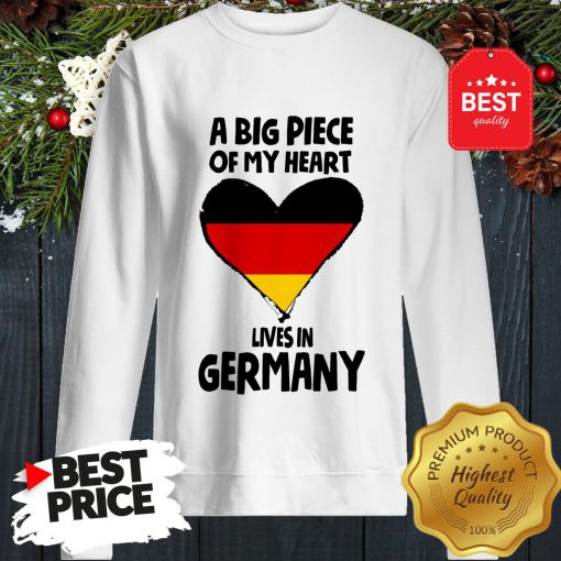 Official A Big Piece Of My Heart Lives In Germany Sweatshirt