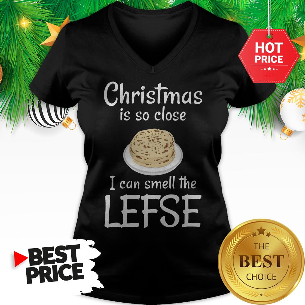 Official Christmas Is So Close I Can Smell The Lefse V-Neck