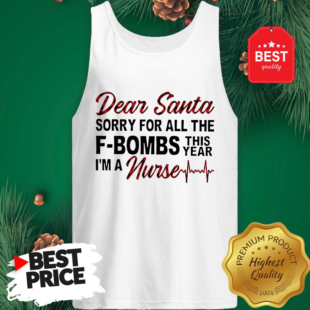 Official Dear Santa Sorry For All The F-bombs This Year I'm A Nurse Tank Top
