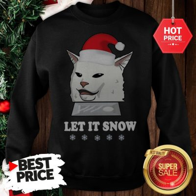 Official Funny Sant Cat Woman Yelling Let It Snow Sweatshirt