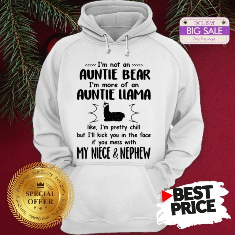 Official Hot I'm Not An Auntie Bear I'm More Of An Auntie Llama Hoodie