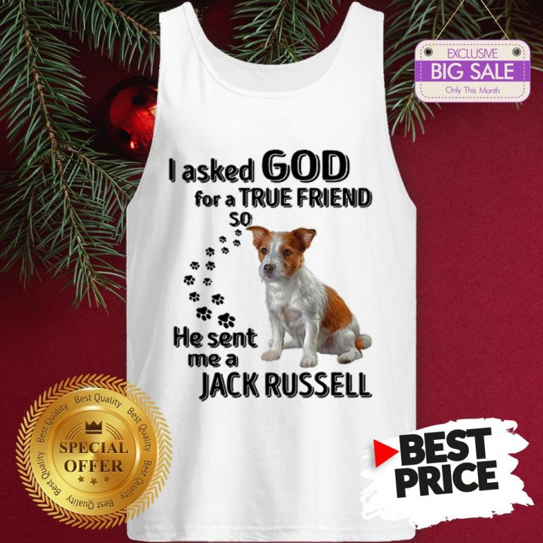 Official Jack Russell Dog Paws I Asked God For A True Friend Jack Russell Tank Top