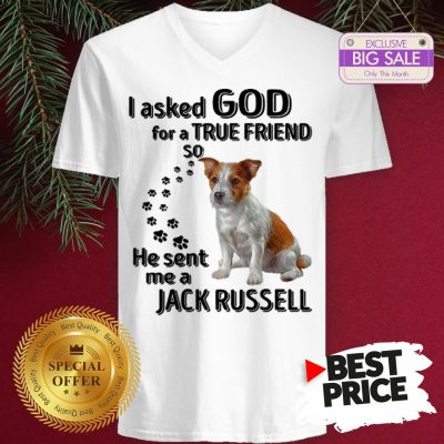 Official Jack Russell Dog Paws I Asked God For A True Friend Jack Russell V-Neck