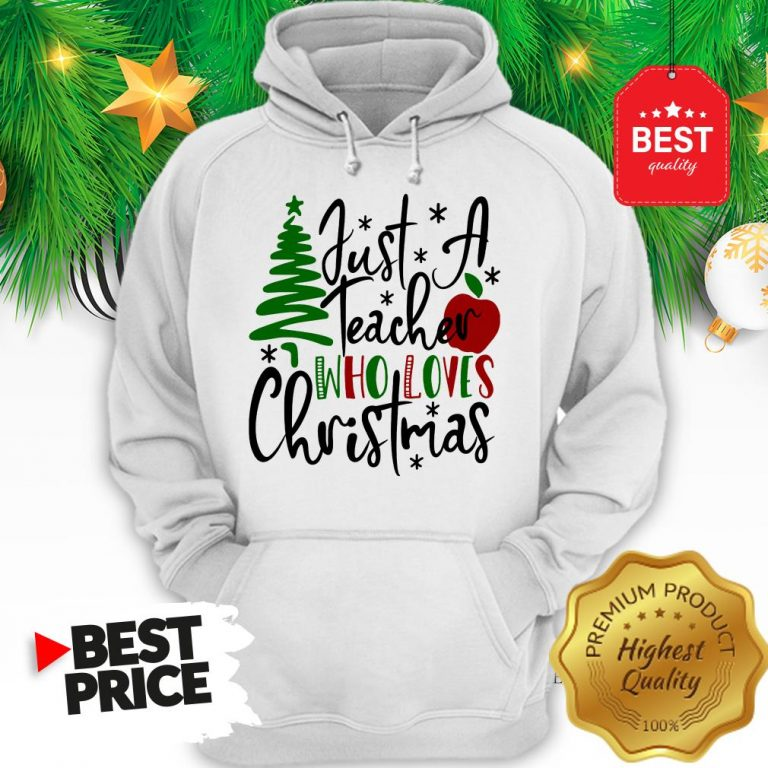 Official Just A Teacher Who Loves Christmas Hoodie
