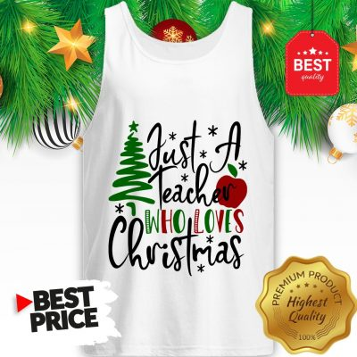 Official Just A Teacher Who Loves Christmas Tank Top