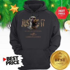 Official Lebron James Just Do It We Are All Witnesses Signature Hoodie