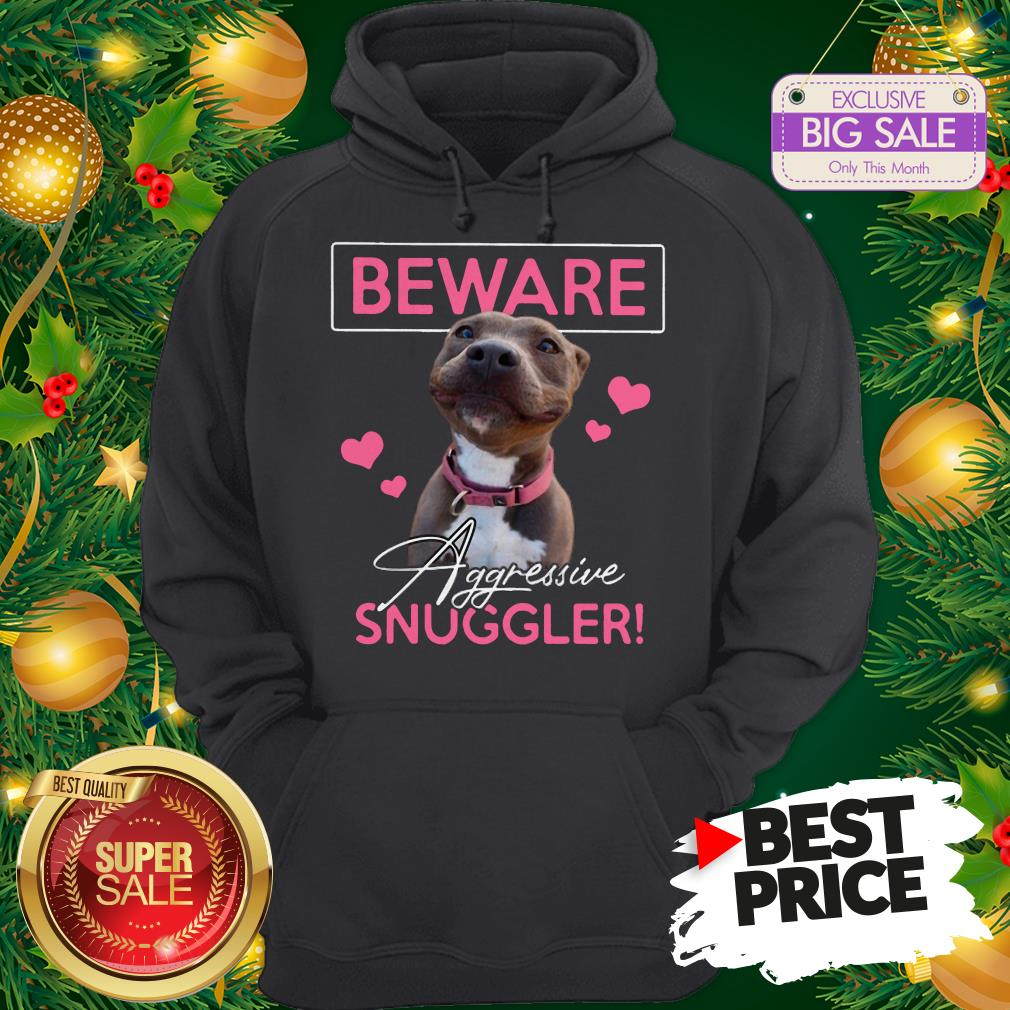 Official Like Pitbull Beware Aggressive Snuggler Hoodie