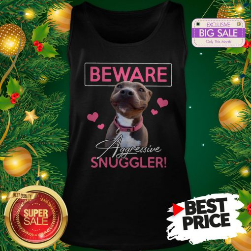 Official Like Pitbull Beware Aggressive Snuggler Tank Top
