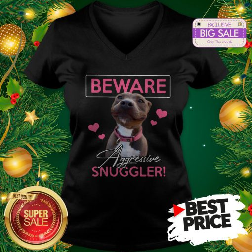 Official Like Pitbull Beware Aggressive Snuggler V-Neck