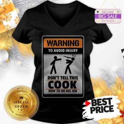 Official Like Warning To Avoid Injury Don't Tell This Cook How To Do His Job V-Neck