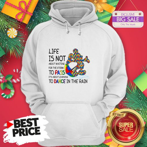 Official Mickey Autism Life Is Not About Waiting For The Storm Pass Dance Hoodie