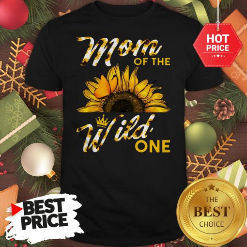 Official Mom Of The Wild One 1St Birthday Sunflower Outfit Shirt