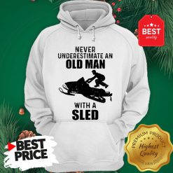 Official Never Underestimate An Old Man With A Sled Hoodie