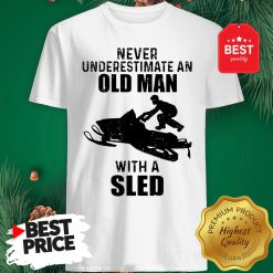 Official Never Underestimate An Old Man With A Sled Shirt