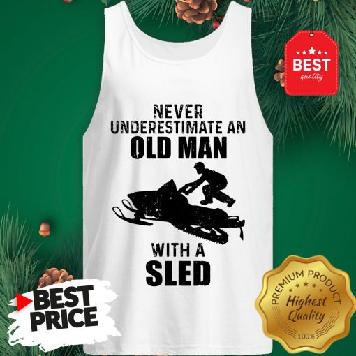 Official Never Underestimate An Old Man With A Sled Tank Top