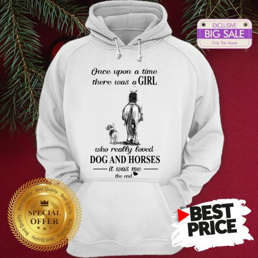 Official Once Upon A Time There Was A Girl Who Really Love Dogs Horses Hoodie