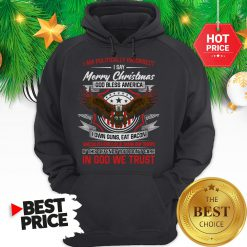 Official Politically Incorrect Merry Christmas God Bless America Eagle I Am Hoodie