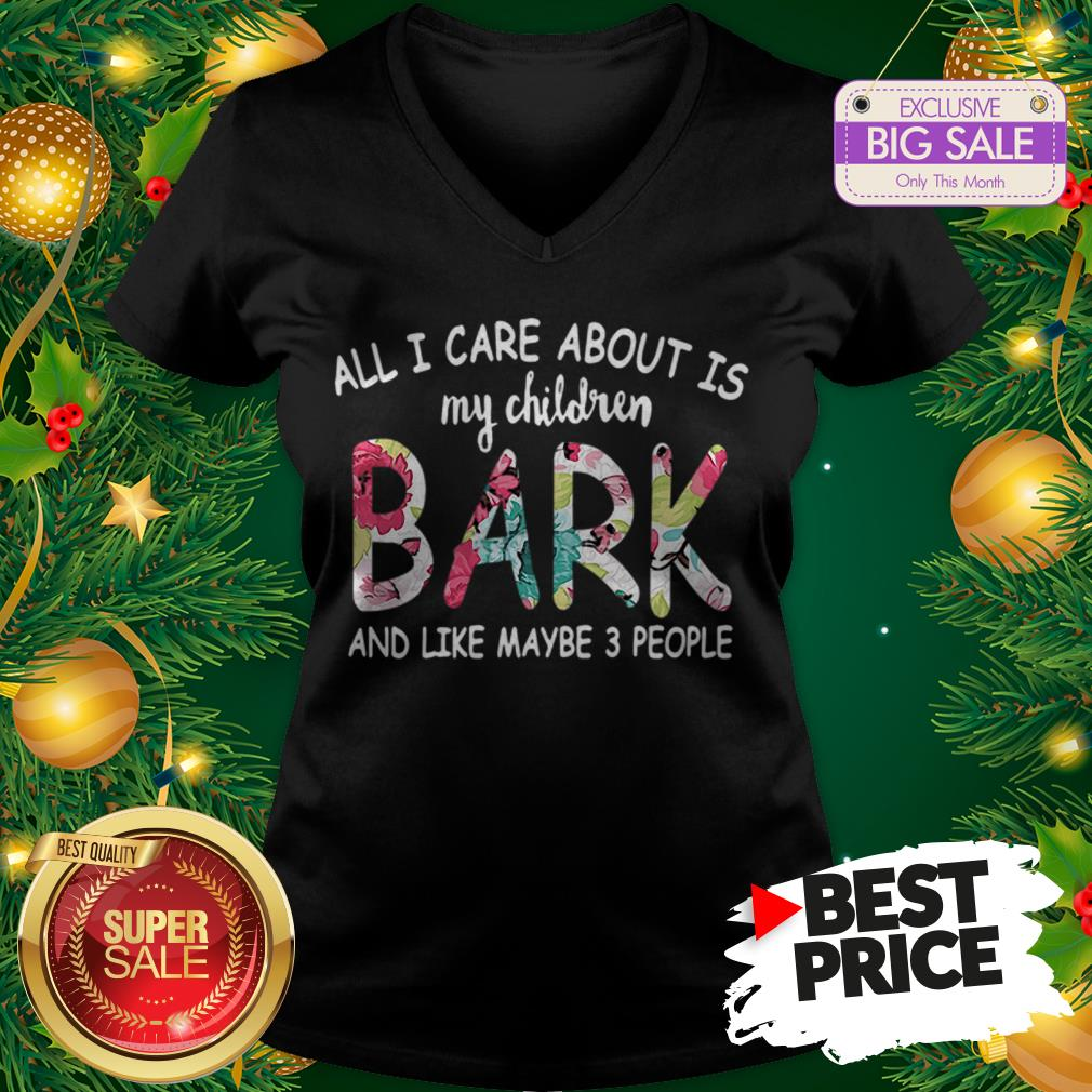 Official Pretty All I Care About Is My Children Bark And Like Maybe 3 People V-Neck
