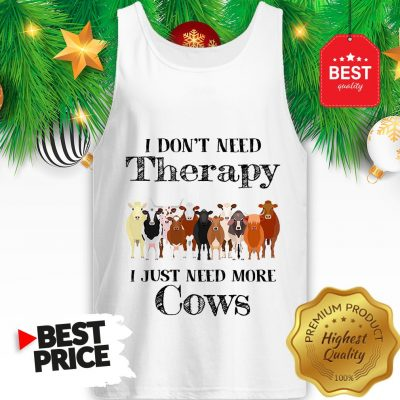 Official Pretty I Don't Need Therapy I Just Need More Cows Tank Top