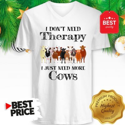 Official Pretty I Don't Need Therapy I Just Need More Cows V-Neck